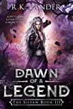 Dawn of a Legend: The Silvan Book III