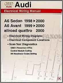 Audi Electrical Wiring Manual A6 Sedan 1998-2000, A6 Avant 1999-2000,  allroad quattro 2000