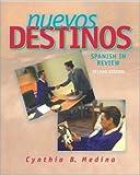 Nuevos Destinos: Spanish in Review (Student Edition) by Cynthia Medina (2002-12-20)