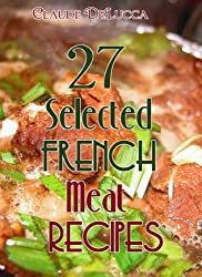 27 Selected French Meat Recipes (English Edition)