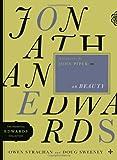 Jonathan Edwards on Beauty, Owen Strachan and Doug Sweeney, 0802424589