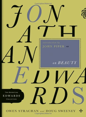 Jonathan Edwards on Beauty (The Essential Edwards Collection) ebook