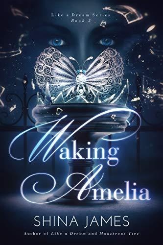 Amazon.com  Waking Amelia (Like a Dream Series Book 3) eBook  Shina ... 373c621536ce8