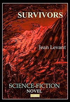 SURVIVORS by [Levant, Jean]