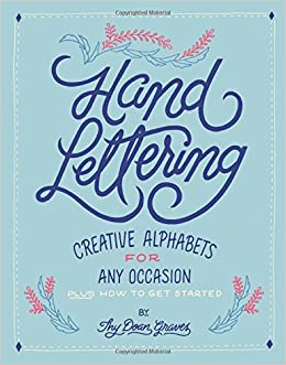 Hand Lettering Creative Alphabets For Any Occasion Thy Doan 9781250122056 Amazon Books