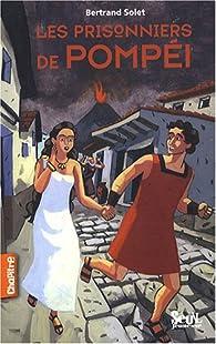Les prisonniers de Pompéi par Bertrand Solet