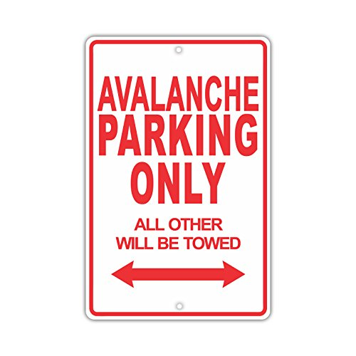 """CHEVROLET AVALANCHE Parking Only All Others Will Be Towed Ridiculous Funny Novelty Garage Aluminum 12""""x18"""" Sign Plate"""