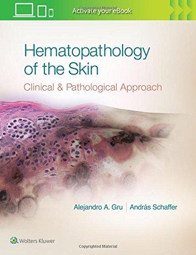 Hematopathology of the Skin: A Clinical and Pathologic Approach