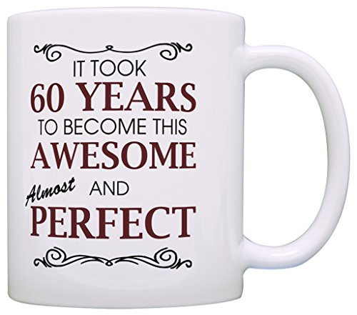 60th-Birthday-Gifts-For-All-Took-60-Years-Awesome-Funny-Gift-Coffee-Mug-Tea-Cup