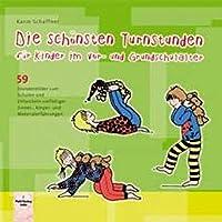 Die schönsten Turnstunden für Kinder im Vor- und Grundschulalter: 59 Stundenbilder zum Schulen und Entwickeln vielfältiger Sinnes-, Körper- und Materialerfahrung