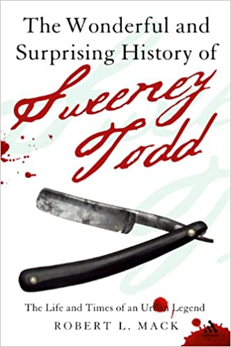 Book The Wonderful and Surprising History of Sweeney Todd: The Life and Times of an Urban Legend
