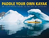 Search : Paddle Your Own Kayak: An Illustrated Guide to the Art of Kayaking