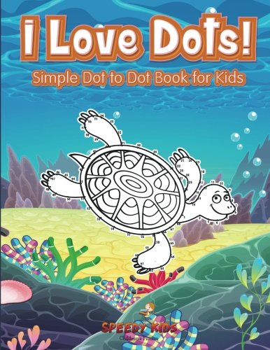 (I Love Dots! Simple Dot to Dot Book for)