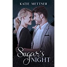 Sugar's Night: A Small Town Minnesota Romance of A Mother's Love, A Daughter's Defiance, and True Love (The Sugar Series Book 3)