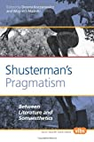Shusterman's Pragmatism : Between Literature and Somaesthetics, , 9042034866