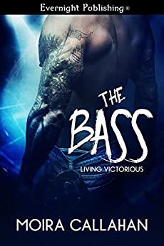 The Bass (Living Victorious Book 2) by [Callahan, Moira]