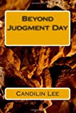 Beyond Judgment Day, Candilin Lee, 1497428289