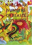 Irregular Numbers of Beasts and Birds, Cecil Helman, 0974450359