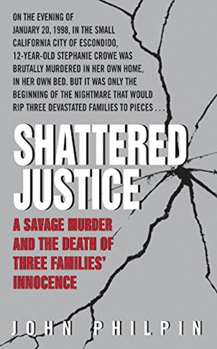 Shattered Justice: A Savage Murder and the Death of Three Families' Innocence (True Crime (Avon Books)) pdf