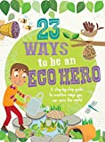 img - for 23 Ways to be an Eco Hero: A step-by-step guide to creative ways you can save the world book / textbook / text book