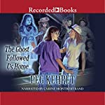 The Ghost Followed Us Home | Peg Kehret