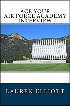 Amazon Com Ace Your Air Force Academy Interview Ebook