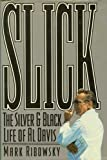 Slick: The Silver-And-Black Life of Al Davis