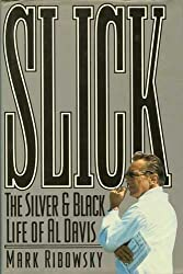 Slick: The Silver-And-Black Life of Al Davis