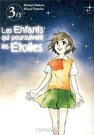 Les enfants qui poursuivent les étoiles, tome 3 par Makoto Shinkai