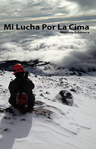 Mi Lucha Por La Cima (Spanish Edition)