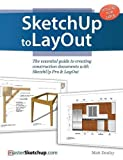img - for SketchUp to LayOut: The essential guide to creating construction documents with SketchUp Pro & LayOut book / textbook / text book