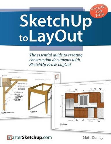 Read Online SketchUp to LayOut: The essential guide to creating construction documents with SketchUp Pro & LayOut ebook