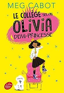 Olivia 01 : Le collège selon Olivia, demi-princesse