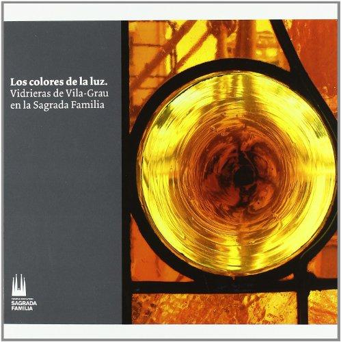 Descargar Libro Los Colores De La Luz, Vidrieras De Vila-grau En La Sagrada Familia Joan Vila-grau