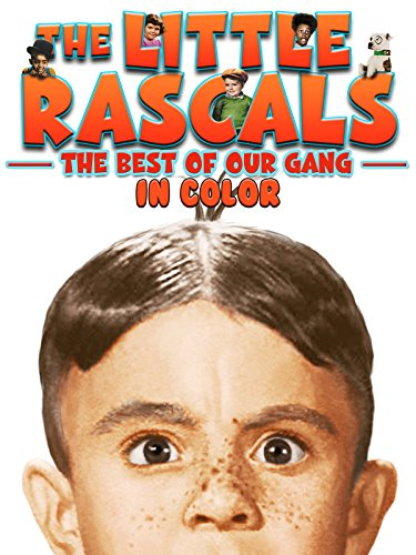 The Little Rascals: Best of Our Gang (in Color) (Best Comedies For Kids)
