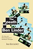 The Death of Ben Linder, Joan Kruckewitt, 1888363967