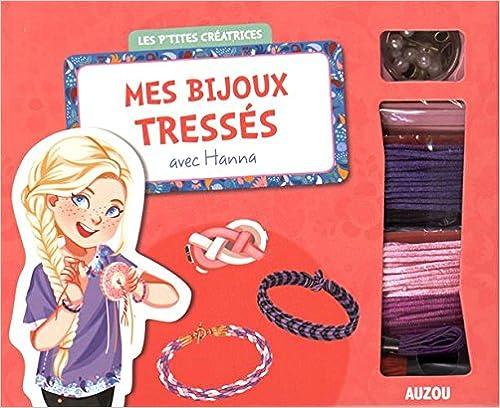 Livres MES BIJOUX TRESSES AVEC HANNA (COLL. LES P'TITES CREATRICES) epub pdf
