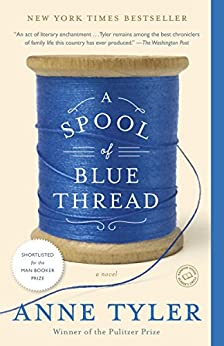 A Spool of Blue Thread: A Novel by [Tyler, Anne]