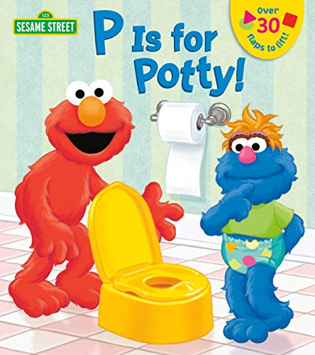 - P is for Potty! (Sesame Street) (Lift-the-Flap)