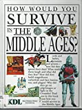 img - for Hwys...Middle Ages (How Would You Survive?) book / textbook / text book