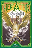 HereAfter, the Land of Intuit and the Quest for the Book of Destiny, Tai, 1439234019