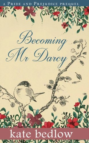 Becoming Mr. Darcy: A Pride and Prejudice Prequel