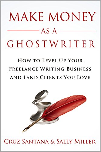 Make Money As A Ghostwriter by Sally Miller & Cruz Santana ebook deal