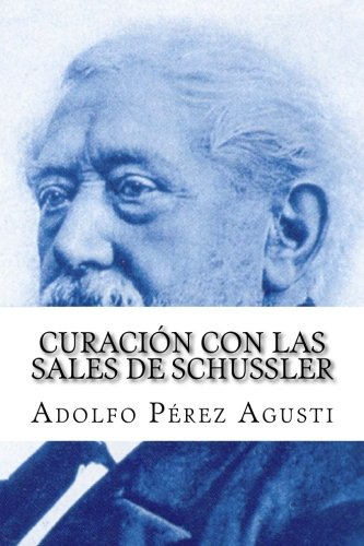 Curacion con las SALES DE SCHUSSLER (Spanish Edition) [Adolfo Perez Agusti] (Tapa Blanda)