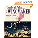 Cerebral Palsy and The Wingmaker