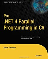 Pro .NET 4 Parallel Programming in C# Front Cover
