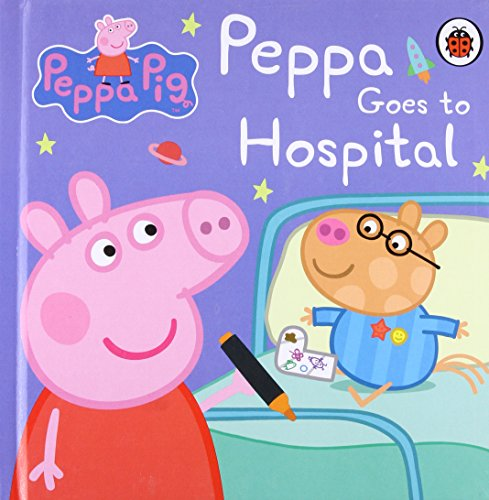 Peppa Pig Goes to Hospital. ()