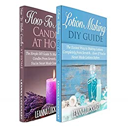 Lotion & Candle Making: Lotion Making DIY Guide & How To Make Candles At Home Boxset (DIY Beauty Boxsets Book 4) by [Lockhart, Leanna]