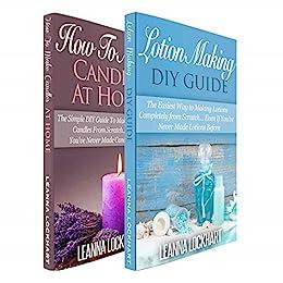 Lotion & Candle Making: Lotion Making DIY Guide & How To Make Candles At Home Boxset (DIY Beauty Boxsets Book 4) by [Lockhart, Leanna]