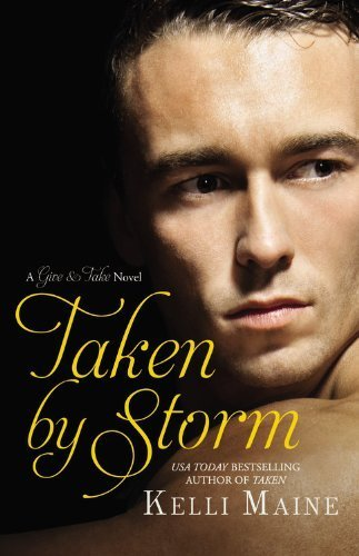Taken by Storm (Give & Take) by Maine, Kelli (2013) Paperback